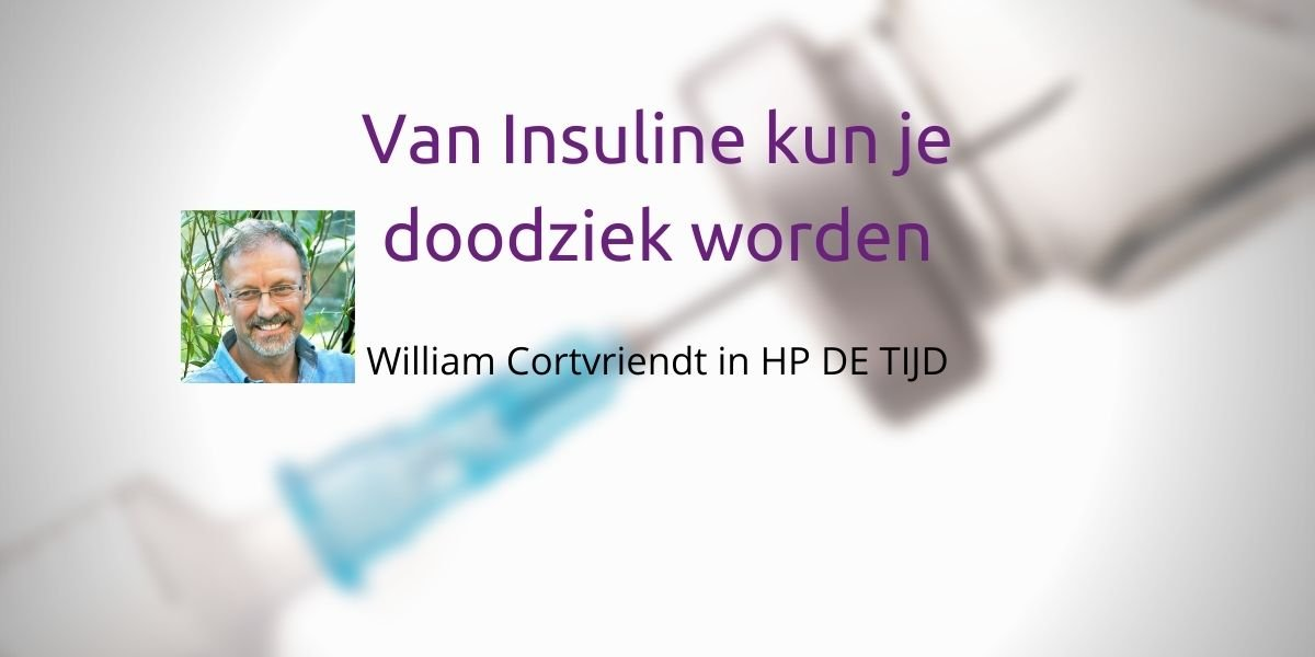 William Cortvriendt van insuline kun je doodziek worden
